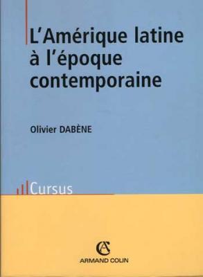 L'Amérique latine à l'époque contemporaine par Olivier Dabène