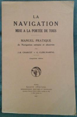 Charcot J.B. et Clerc-Rampal La navigation mise à la portée de tous