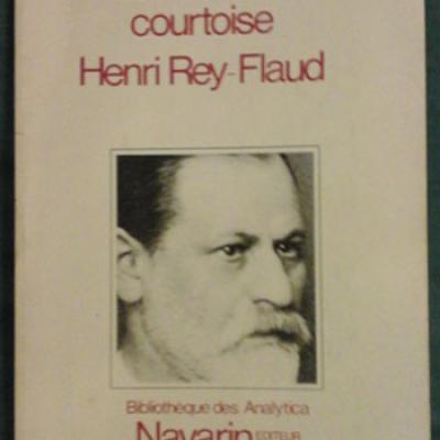 Rey-Flaud Henri La névrose courtoise