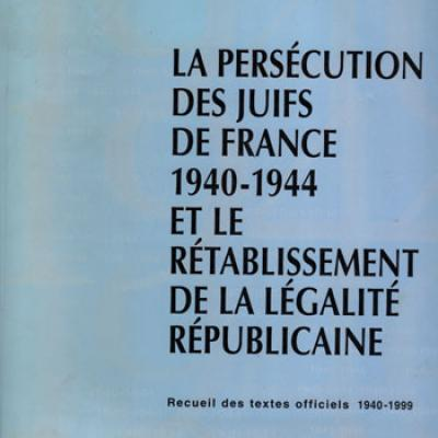 La persécution des juifs de France 1940-1944