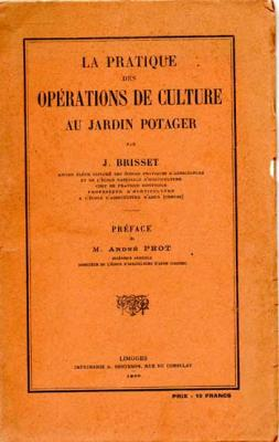Brisset J. La pratique des opérations de culture au jardin potager