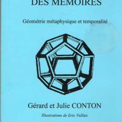 L'architecture des mémoires Géométrie métaphysique et temporalité par Gérard et Julie Conton