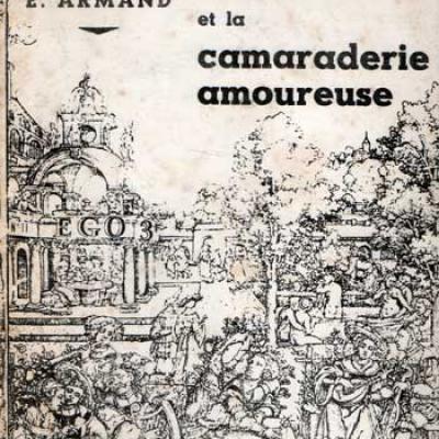 La révolution sexuelle et la camaraderie amoureuse par E.Armand
