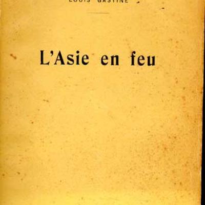 Féli-Brugière et Gastine Louis L'Asie en feu