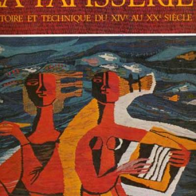 La tapisserie Histoire et technique du XIV au XX siècle par P.Verlet, M.Florisoone, A.Hoffmeister, F.Tabard