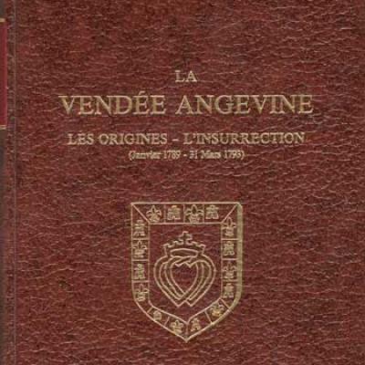La Vendée angevine Les origines-L'insurrection par Célestin Fort