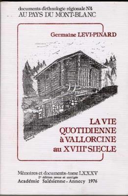 La vie quotidienne à Vallorcine au XVIII siècle par Germaine Levi-Pinard