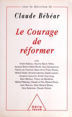 Le courage de réformer sous la direction de Claude Bébéar