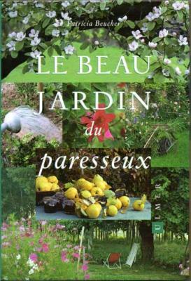Beucher Patricia Le beau jardin du paresseux