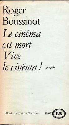 Le cinéma est mort Vive le cinéma par Roger Boussinot