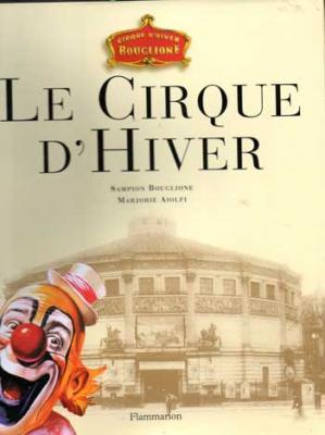 Bouglione Sampion et Aiolfi Marjorie Le Cirque d'Hiver