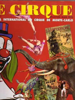 Scott Charles W. Le Cirque Le festival international du cirque de Monte-Carlo