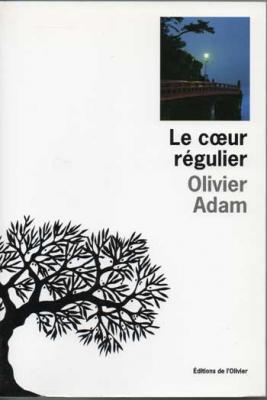 Le coeur régulier par Olivier Adam