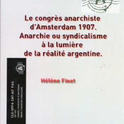 Le congrès anarchiste d'Amsterdam 1907 Anarchie ou syndicalisme à la lumière de la réalité argentine