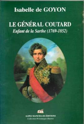 De Goyon Isabelle Le général Coutard Enfant de la Sarthe (1769-1852)