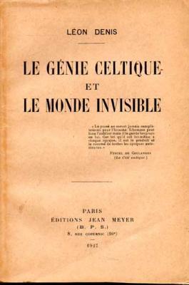 Denis Léon Le génie celtique et le monde invisible