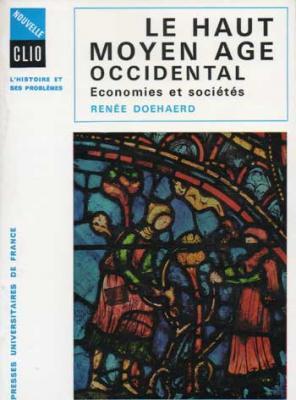 Le haut moyen âge occidental Economies et sociétés par Renée Doehaerd