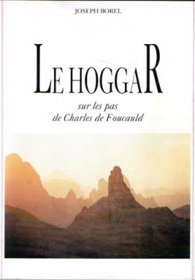 Borel Joseph Le Hoggar Sur les pas de Charles de Foucauld
