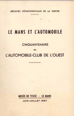 Collectif Le Mans et l'automobile Cinquantenaire de l'automobile-club de l'ouest VENDU