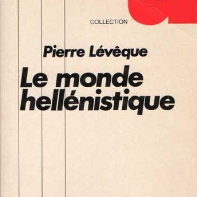 Le monde hellénistique par Pierre Lévêque
