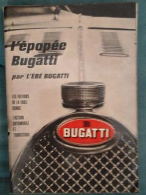 Bugatti L'Ebé L'épopée Bugatti Avec envoi de L'Ebé Bugatti VENDU