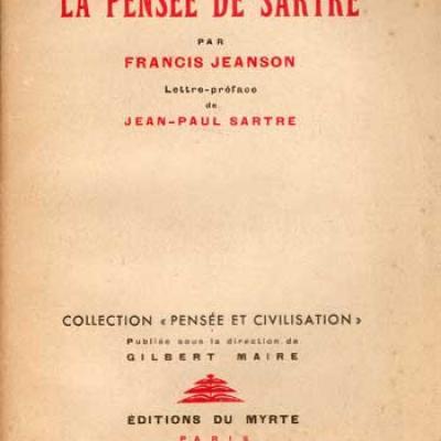Le problème moral et la pensée de Sartre par Francis Jeanson Lettre-préface de Jean-Paul Sartre
