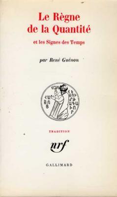 Le règne de la quantité et les Signes des Temps par René Guénon