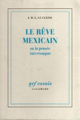 Le Clézio Le rêve mexicain ou la pensée interrompue