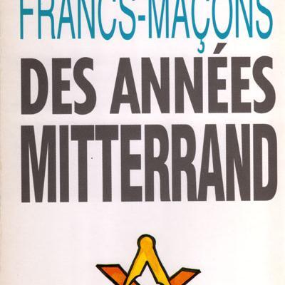 Les francs-maçons des années Mitterrand par Patrice Burnat et Christian de Villeneuve