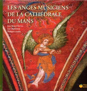 Buvron Jean-Marcel Les anges musiciens de la cathédrale du Mans