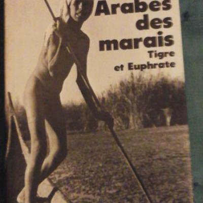 Thesiger Wilfred Les Arabes des marais Tigre et Euphrate