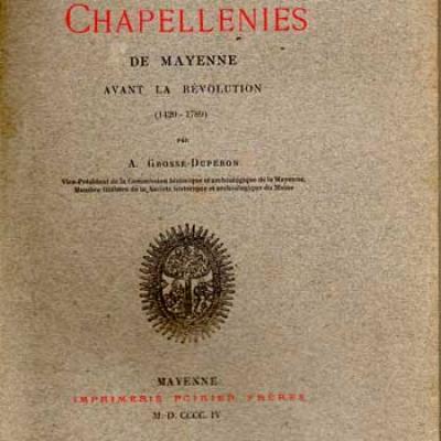 Grosse-Duperon Les Chapellenies de Mayenne avant la Révolution 1420-1789