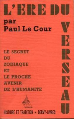 Le secret du zodiaque et le proche avenir de l'humanité par Paul Le Cour