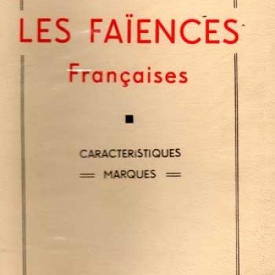 Tardy présente Les faïences françaises Caractéristiques Marques