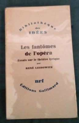 Leibowitz R. Les fantômes de l'opéra Essai sur le théâtre lyrique