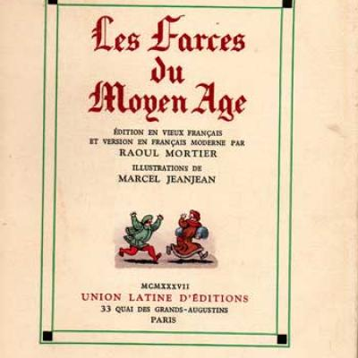 Mortier Raoul présente Les Farces du Moyen Age Illustrations de Marcel JeanJean