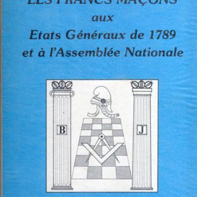 Les francs-maçons aux Etats généraux de 1789 et à l'Assemblée Nationale par Pierre Lamarque