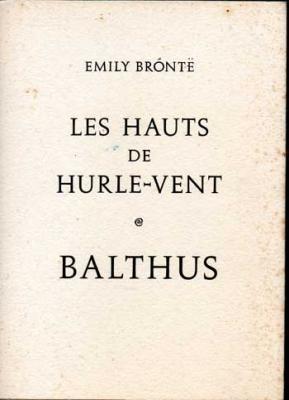 Brontë Emily Les hauts de Hurle-Vent Illustrations de Balthus
