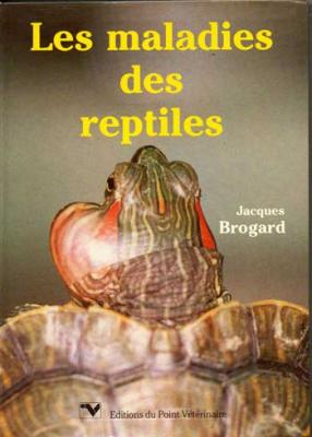 Brogard Jacques Les maladies des reptiles