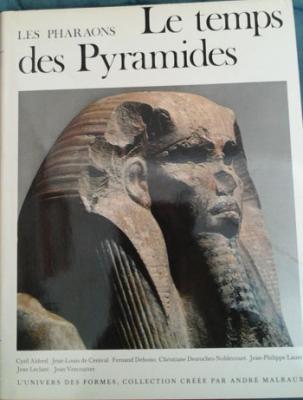 Collectif Les Pharaons Le temps des pyramides