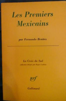 Benitez Fernando Les premiers mexicains