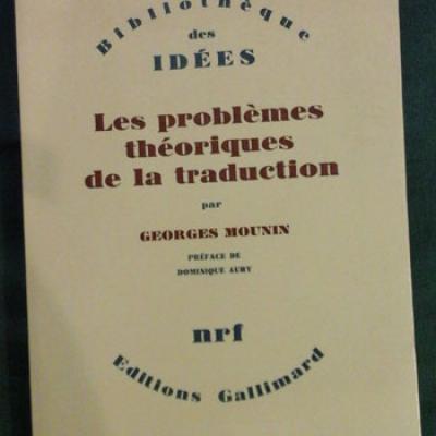 Mounin Georges Les problèmes théoriques de la traduction