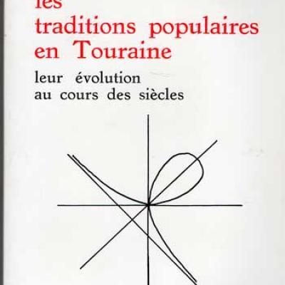 Les traditions populaires en Touraine par René Coursault