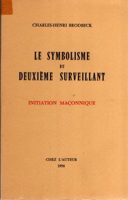 Le symbolisme du deuxième surveillant Initiation maçonnique par Charles-Henri Brodbeck