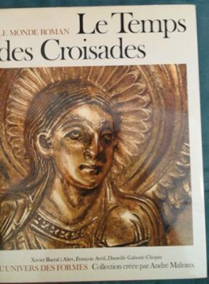 Collectif Le Monde roman Le temps des croisades