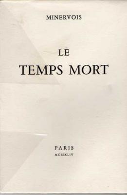 Le temps mort Minervois (Claude Aveline) Exemplaire sur vélin