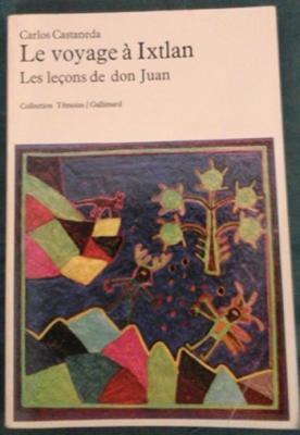 Castaneda C. Le voyage à Ixtlan