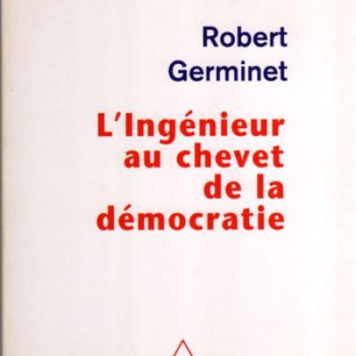 L'ingénieur au service de la démocratie par Robert Germinet