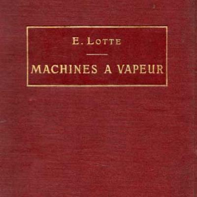 Lotte E. Notions sur les machines à vapeur