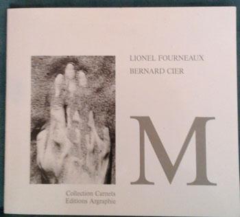 Fourneaux L et Cier B. M Collection Carnets Editions Argraphie